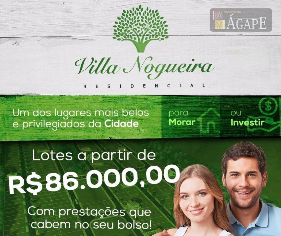 Terrenos Residencial Villa Nogueira à venda, financiamento direto com a Incorporadora!